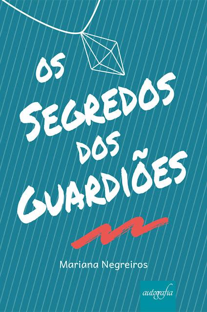 Os Segredos dos Guardiões - Mariana Negreiros
