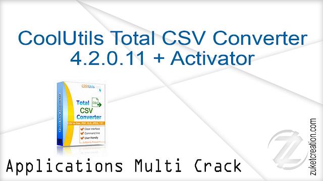 CoolUtils Total CSV Converter 4.2.0.11 + Activator