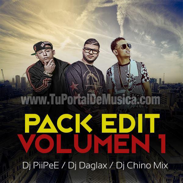 Dj Piipe Ft. Dj Chino Ft. Dj Daglax Pack Edit Vol. 1 (2016)