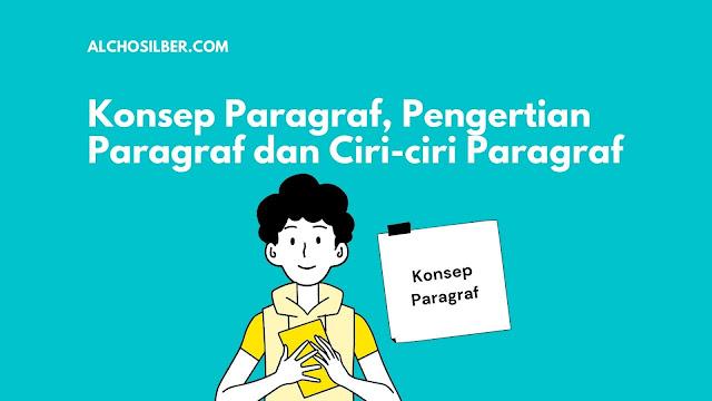 KONSEP PARAGRAF, Pengertian Paragraf dan Ciri-ciri Paragraf