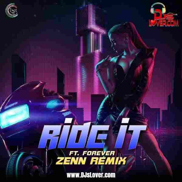 Ride it Forever Remix Zenn mp3 download