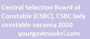 CSBC lady constable vacancy 2020 - Bihar police constable 454 post