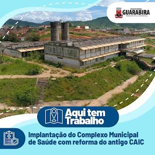 Guarabira se prepara para receber  Complexo Municipal de Saúde no prédio do antigo CAIC