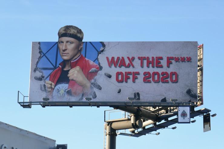 Wax the f off 2020 Cobra Kai season 3 billboard