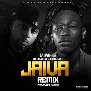 Jaivah feat Joh Makini & Karabani – Jaiva Remix