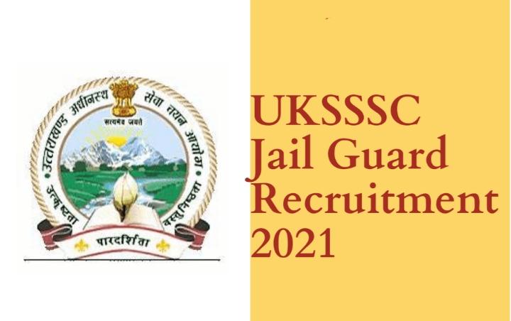 UKSSSC Jail Guard Recruitment 2021: Apply Online for Uttarakhand Bandi Rakshak Group C Posts @sssc.uk.gov.in from 1 July