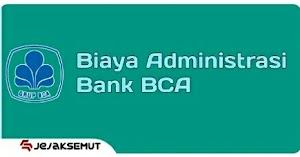 Potongan Bank BCA Perbulan dan Biaya Administrasi