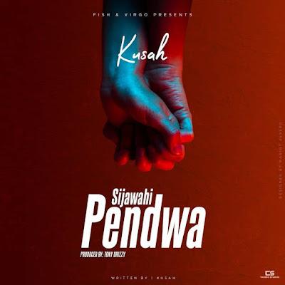 AUDIO | Kusah - Sijawahi Pendwa | Mp3 Download [New Song]