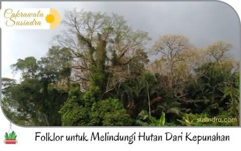 Tradisi Lisan Untuk Melindungi Hutan Dari Kepunahan