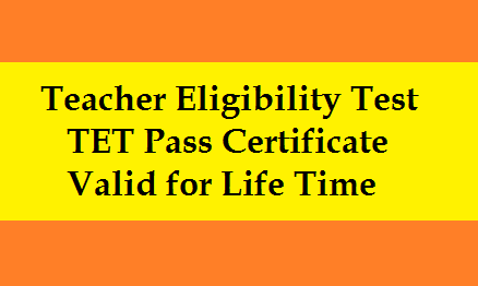 Teacher Eligibility Test TET Pass Certificate Valid for Life Time