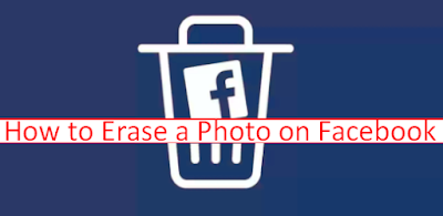 How to Delete Facebook Photo 2019