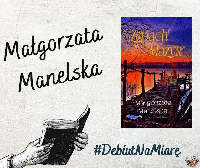 Debiut na miarę - Małgorzata Manelska