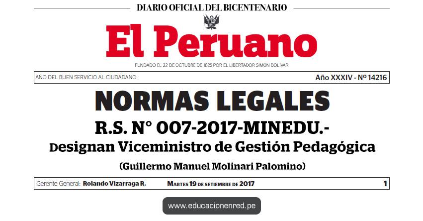 R. S. Nº 007-2017-MINEDU - Designan Viceministro de Gestión Pedagógica (Guillermo Manuel Molinari Palomino) www.minedu.gob.pe