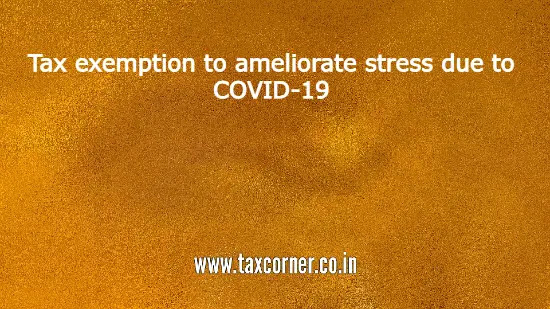 tax-exemption-to-ameliorate-stress-due-to-covid-19