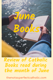 "picture of an open book held over water with the text ""June Books"" over the picture. Below the picture is the text ""Review of Catholic Books read during the month of June"""