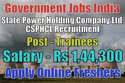 CSPHCL Recruitment 2018 for 125 Trainees