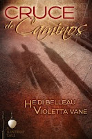 Review: Cruce de Caminos by Heidi Belleau and Violetta Vane