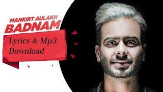 Badnam Lyrics | Mankirt Aulakh Mp3 Song Download | Badnaam Song