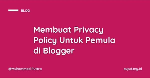Cara Mudah Membuat Privacy Policy Untuk Pemula