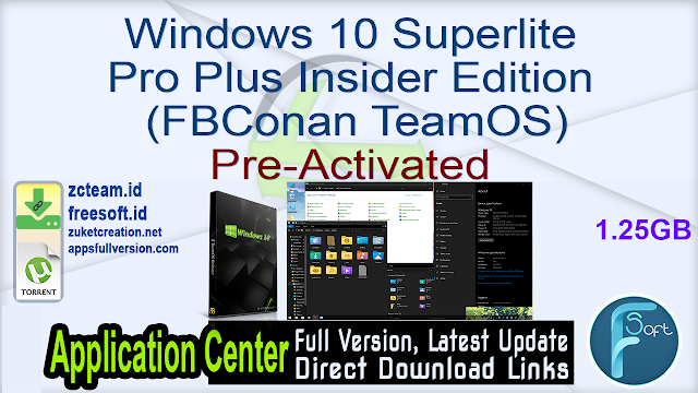 Windows 10 Superlite Pro Plus Insider Edition (FBConan TeamOS) Pre-Activated