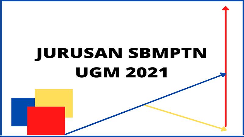10 Jurusan Paling Banyak Peminat Di SBMPTN UGM 2021/2022