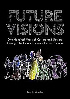 Future Visions: One Hundred Years of Culture and Society Through the Lens of Science Fiction book promotion by Ivan Litvinenko
