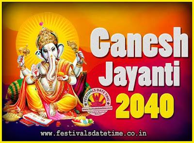 2040 Ganesh Jayanti Puja Date & Time, 2040 Ganesh Jayanti Calendar