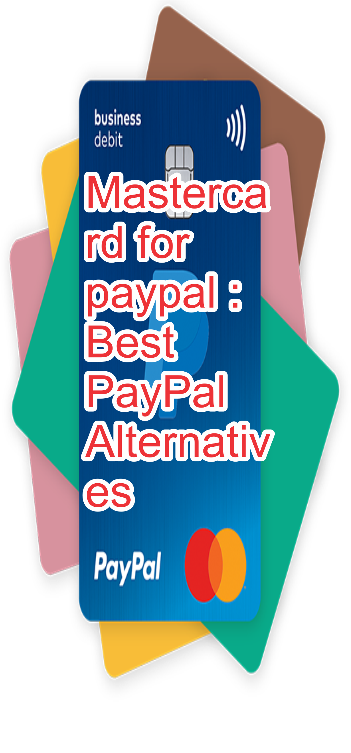 Mastercard for paypal : Best PayPal Alternatives