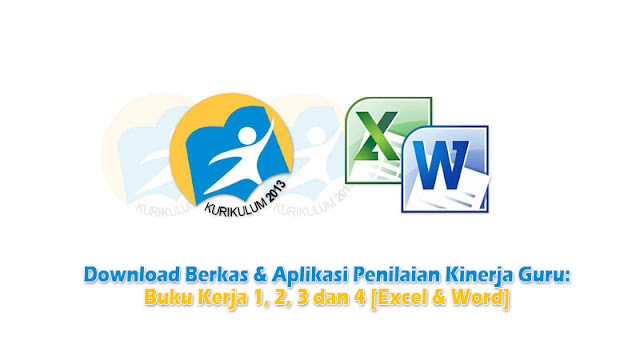 Download Berkas & Aplikasi Penilaian Kinerja Guru: Buku Kerja 1, 2, 3 dan 4 [Excel & Word]