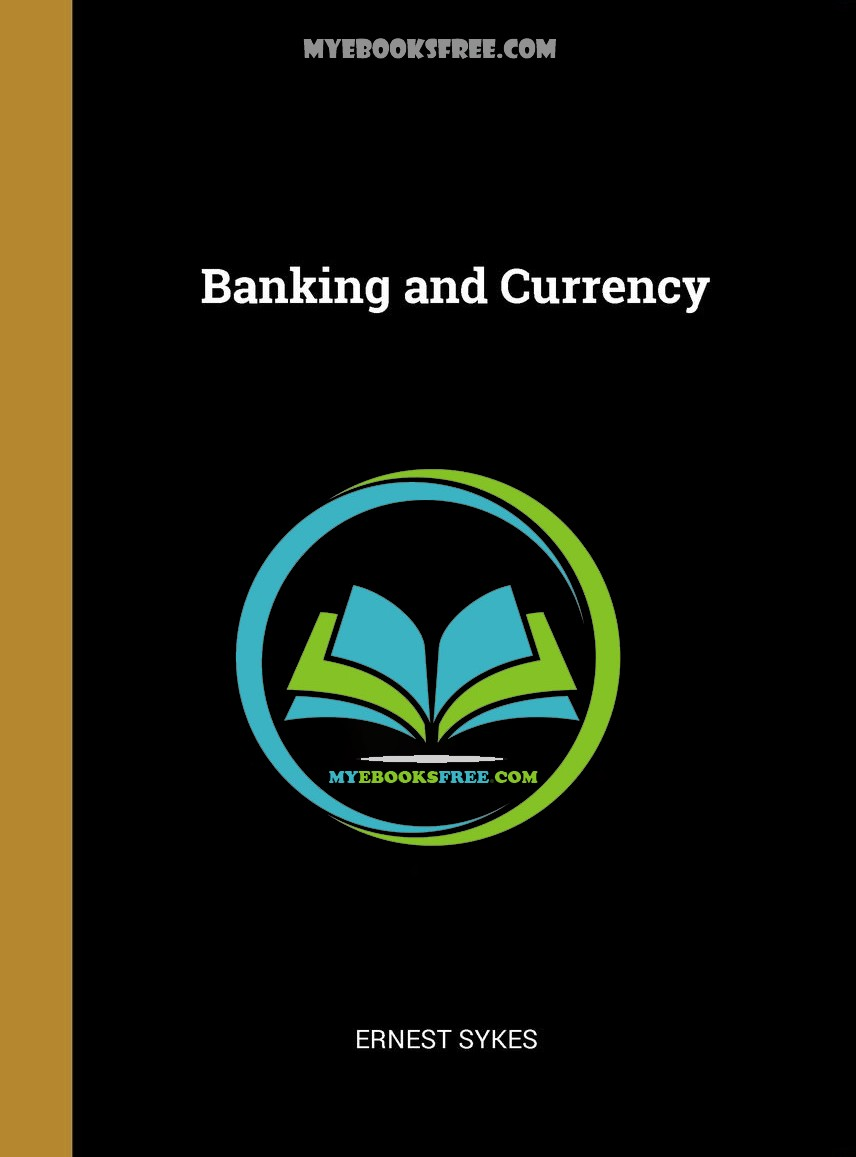 Banking and currency Book PDF by Ernest Sykes