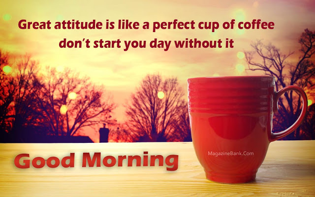 Great Attitude Is Like A Perfect Cup Of Coffee