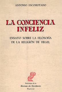 Antonio Escohotado, La Conciencia infeliz