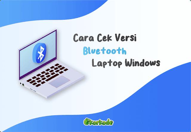 Cek Versi Bluetooth Laptop Windows