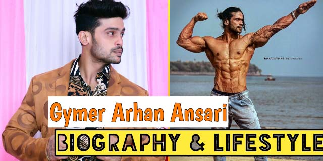 Arhan Ansari (Bodybuilder) Bio, Age, Height, Lifestyle & More