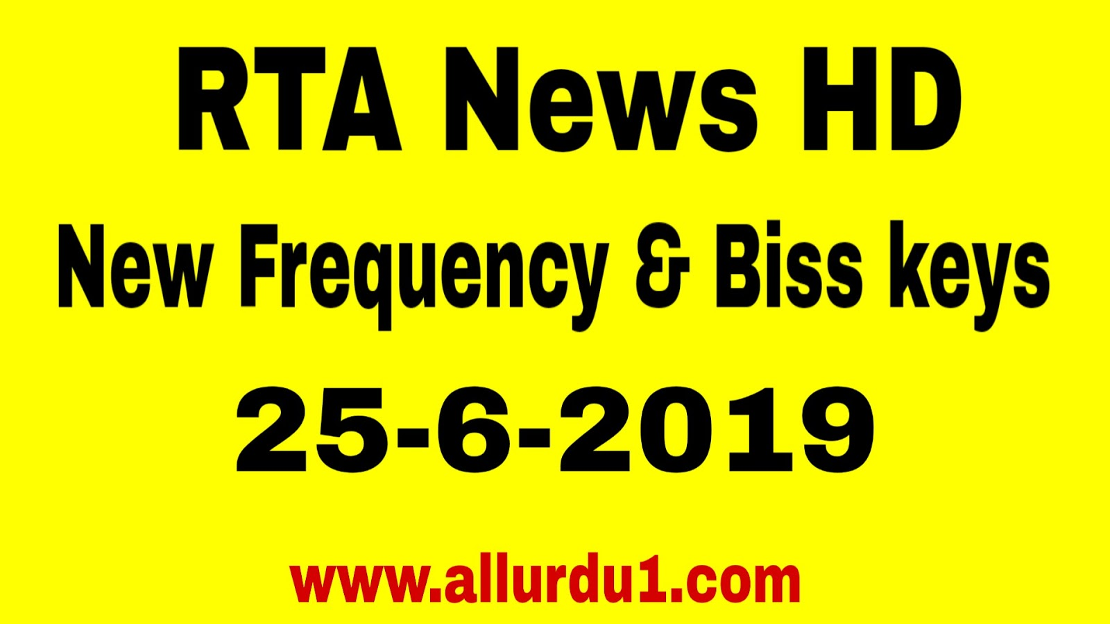 RTA NEWS HD New Frequency and Biss keys 25 jun 2019