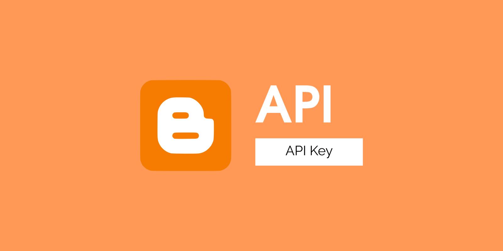 Cara Membuat Blogger API Key