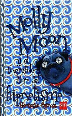 """Libros de Fantasía para niños:""""Molly Moon y el increíble libro del hipnotismo"""", de Georgia Byng"""