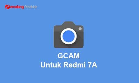 download GCAM Google Camera Untuk Redmi 7A