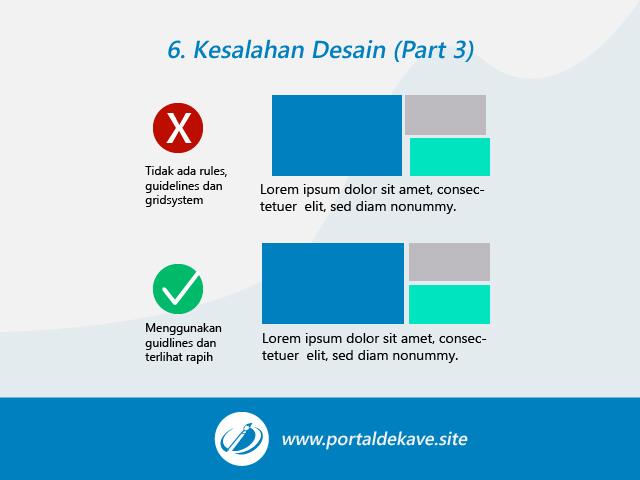 6. Tidak memanfaatkan rules, guidelines dan gridsystem