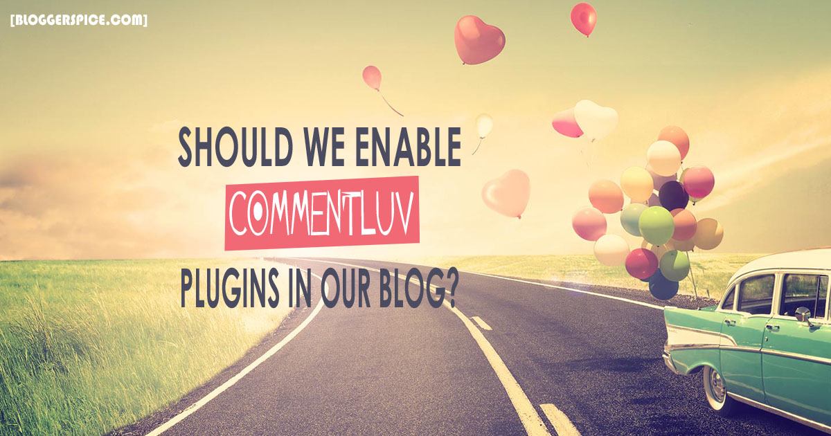 Should We enable CommentLuv Plugins in our Blog or not