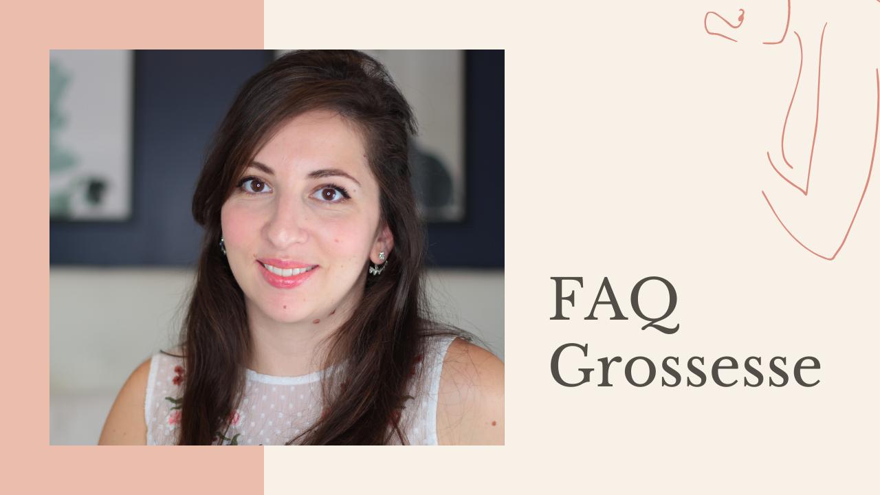 FAQ spécial grossesse
