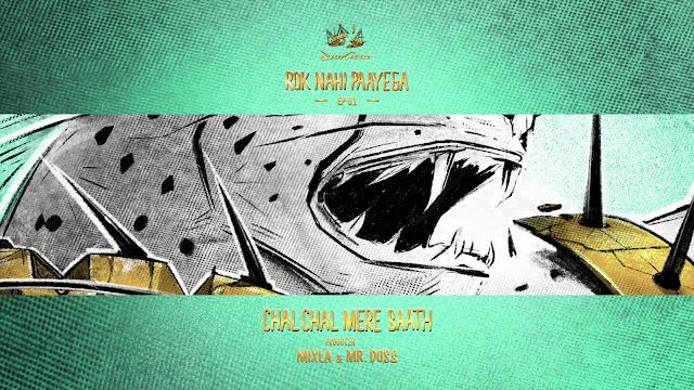 CHAL CHAL MERE SAATH Lyrics | SlowCheeta | Mixla & Mr. Doss | Rok Nahi Paayega EP | IncInk Lyrics Planet