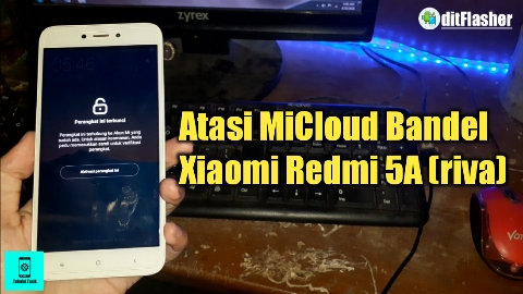 https://www.ditflasher.com/2021/04/atasi-micloud-bandel-disable-mi-account-xiaomi-redmi-5a-riva.html