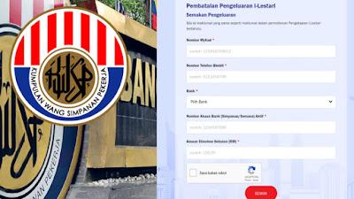 Cara Batal Pengeluaran i-Lestari KWSP RM500 Sebulan Secara Online