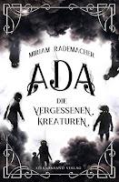 Ada. Die vergessenen Kreaturen - Miriam Rademacher