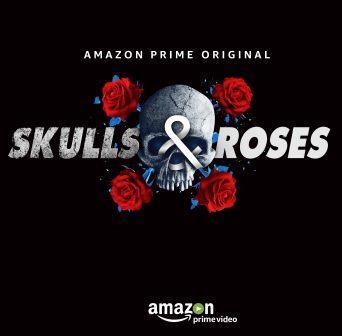 Amazon Prime Video announces a new Amazon Prime Original series, Skulls and Roses