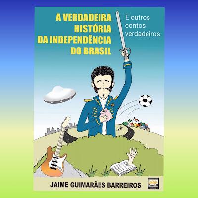A verdadeira história da independência do Brasil: o livro