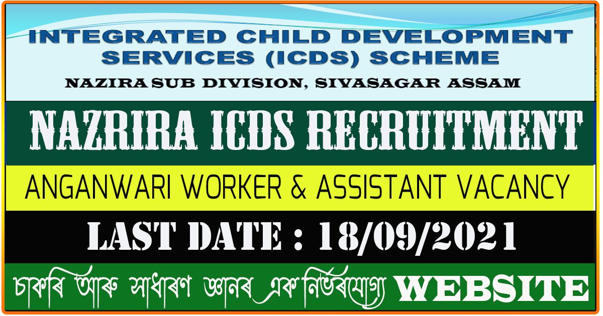 Nazira ICDS Recruitment 2021 - Anganwari Worker and Assistant Vacancy