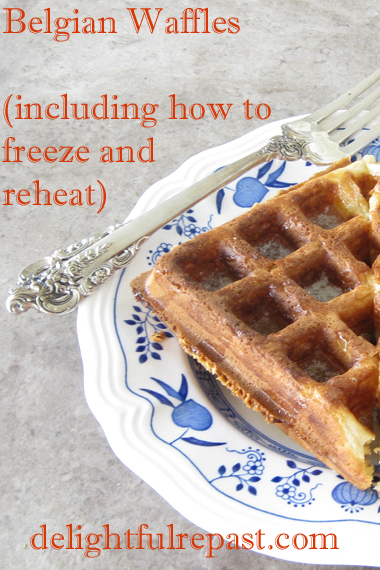 Belgian Waffles - or Regular Waffles - with directions for freezing and reheating / www.delightfulrepast.com