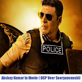 Lead Actor Akshay Kumar or in Movie ( DCP Veer Sooryavanshi)